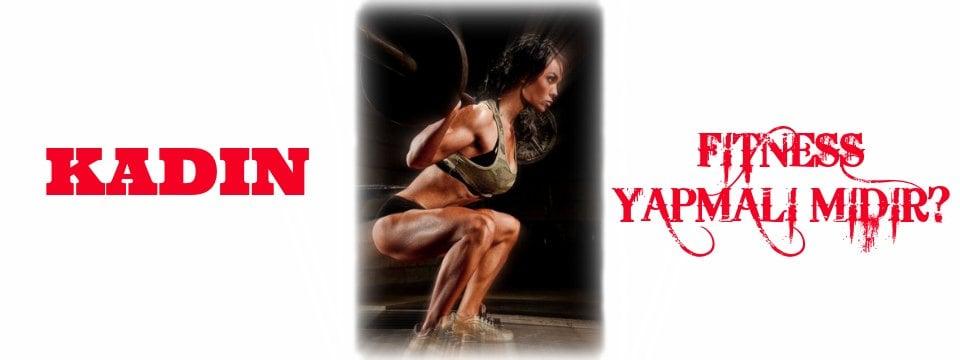 Kadın Fitness Yapmalı mıdır?