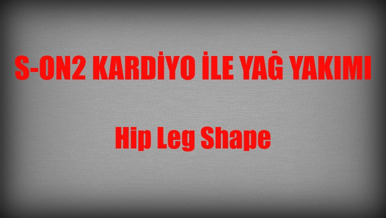 Hip Leg Shape – Kalça ve Bacak Şekillendirme