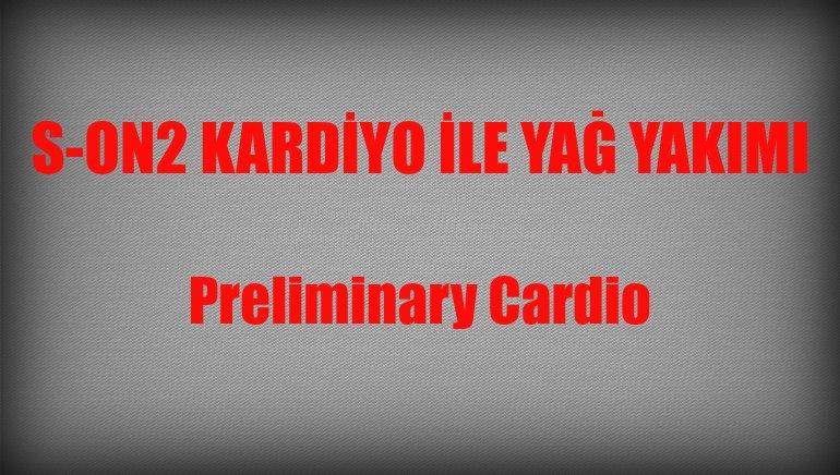 Preliminary Cardio – Başlangıç Kardiyo