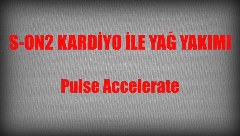 Pulse Accelerate – Hızlı Nabız
